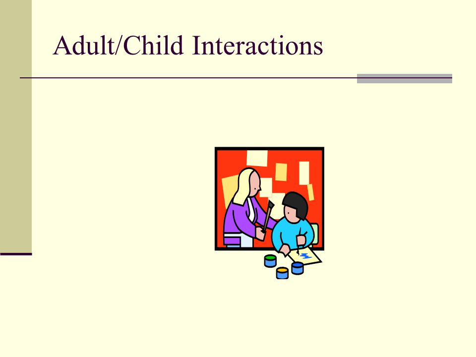 Adult/Child Interactions