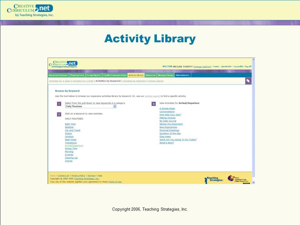 Copyright 2006, Teaching Strategies, Inc. Activity Library