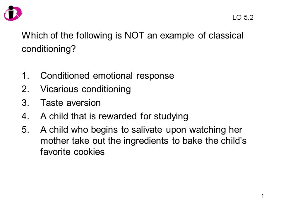 2 Which of the following is NOT an example of classical conditioning.