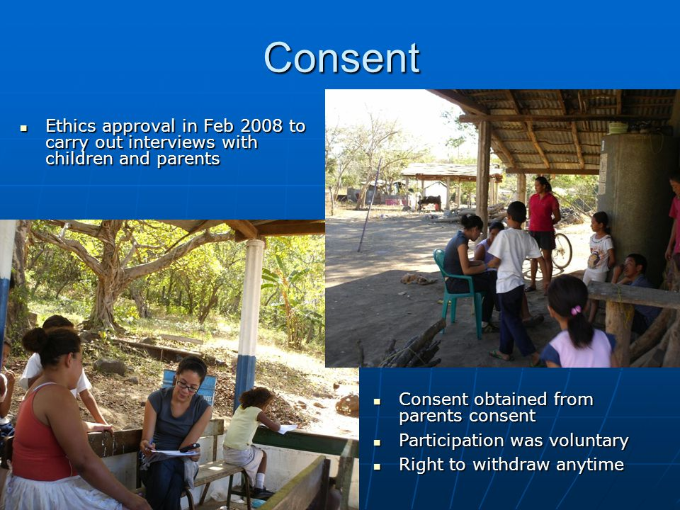 Consent Ethics approval in Feb 2008 to carry out interviews with children and parents Ethics approval in Feb 2008 to carry out interviews with childre
