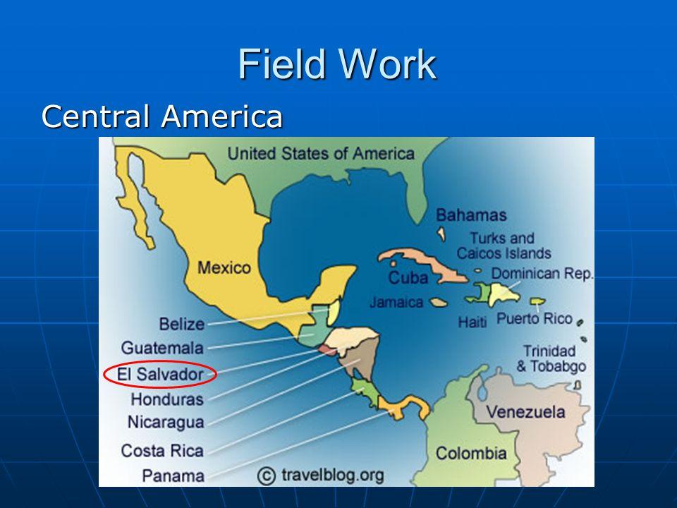 Field Work Central America