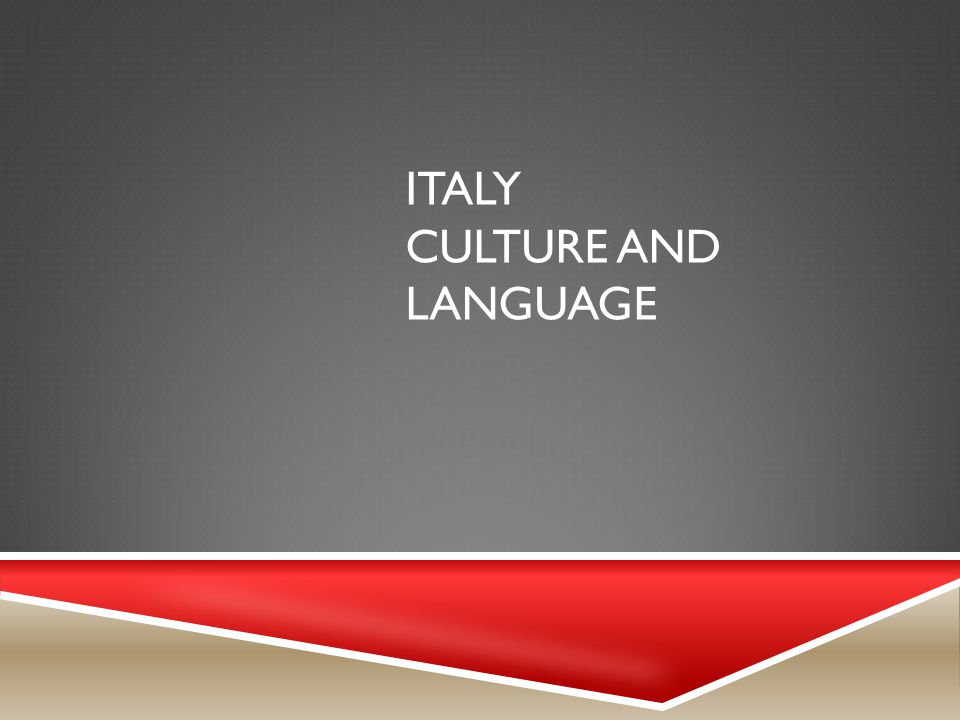 ITALY CULTURE AND LANGUAGE