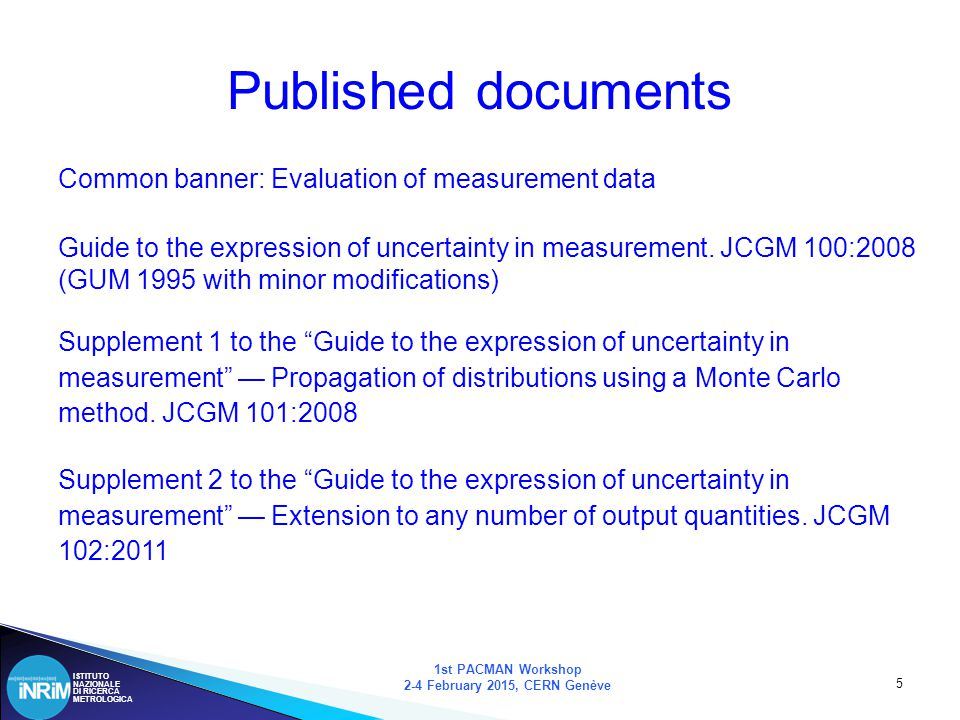ISTITUTO NAZIONALE DI RICERCA METROLOGICA 6 Published documents II 1st PACMAN Workshop 2-4 February 2015, CERN Genève Role of measurement uncertainty in conformity assessment.