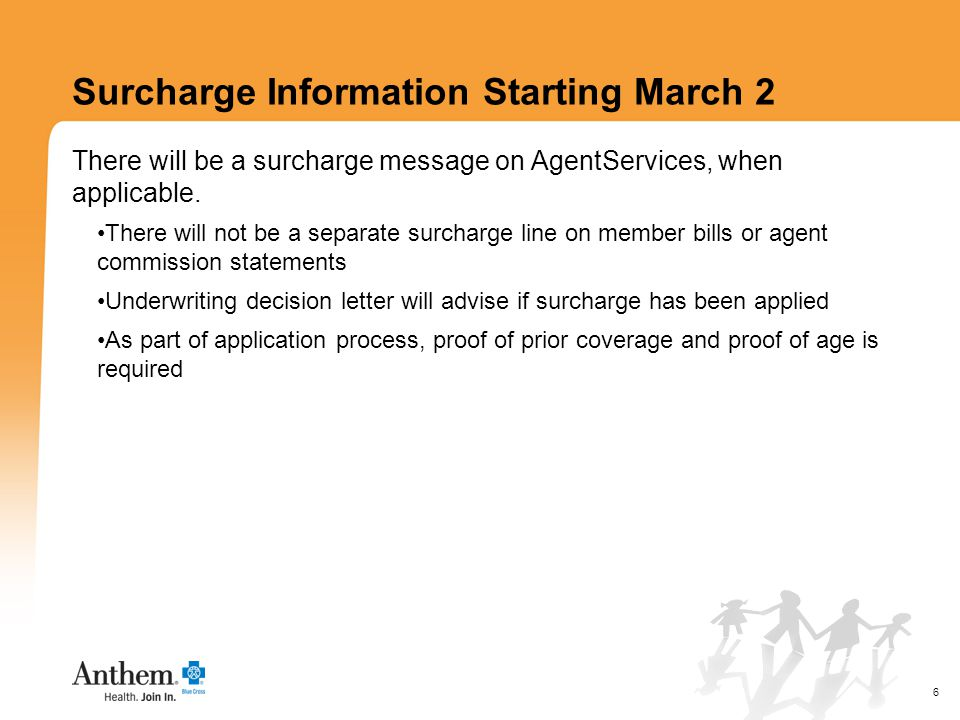 6 Surcharge Information Starting March 2 There will be a surcharge message on AgentServices, when applicable.