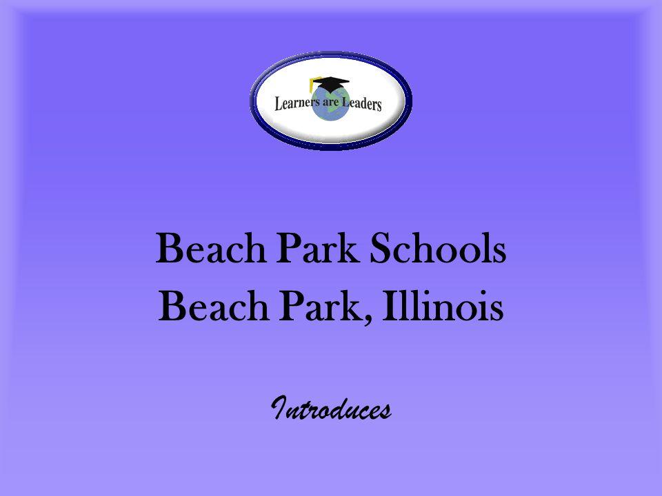 Beach Park Schools Beach Park, Illinois Introduces