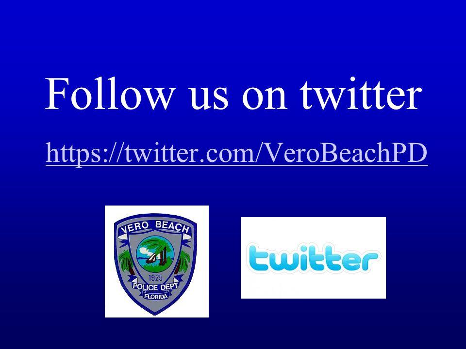 Follow us on twitter https://twitter.com/VeroBeachPD