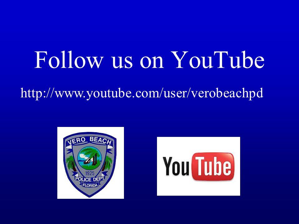 Follow us on YouTube http://www.youtube.com/user/verobeachpd