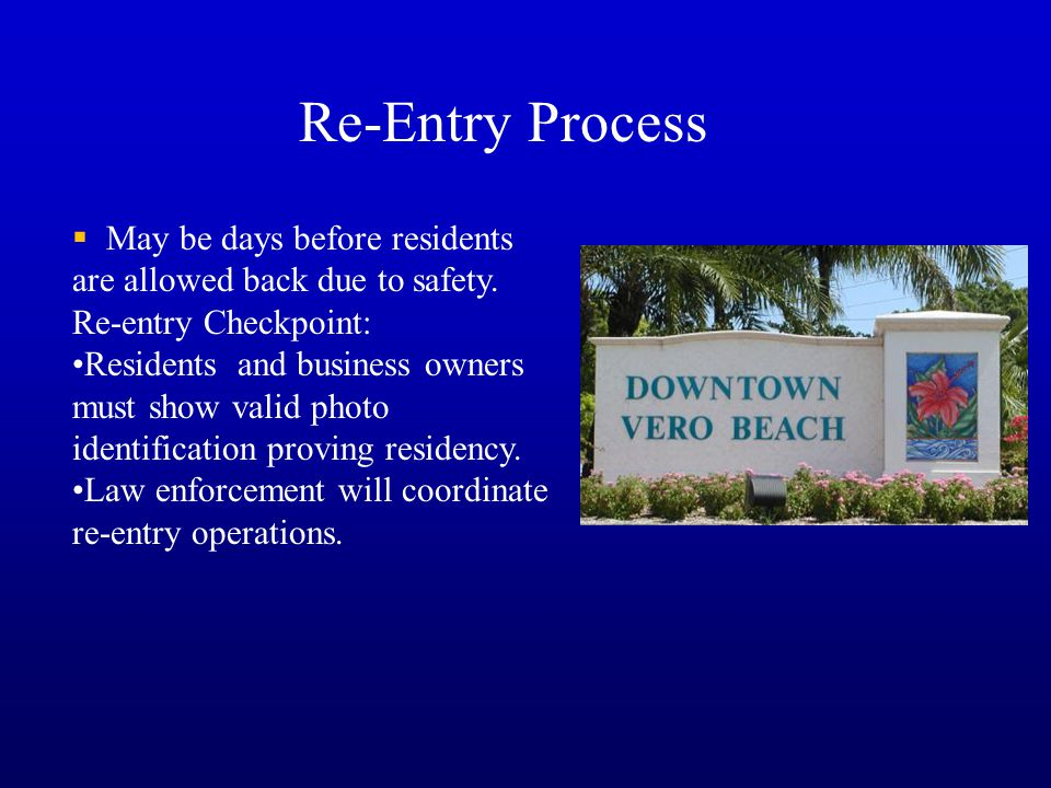  May be days before residents are allowed back due to safety. Re-entry Checkpoint: Residents and business owners must show valid photo identification