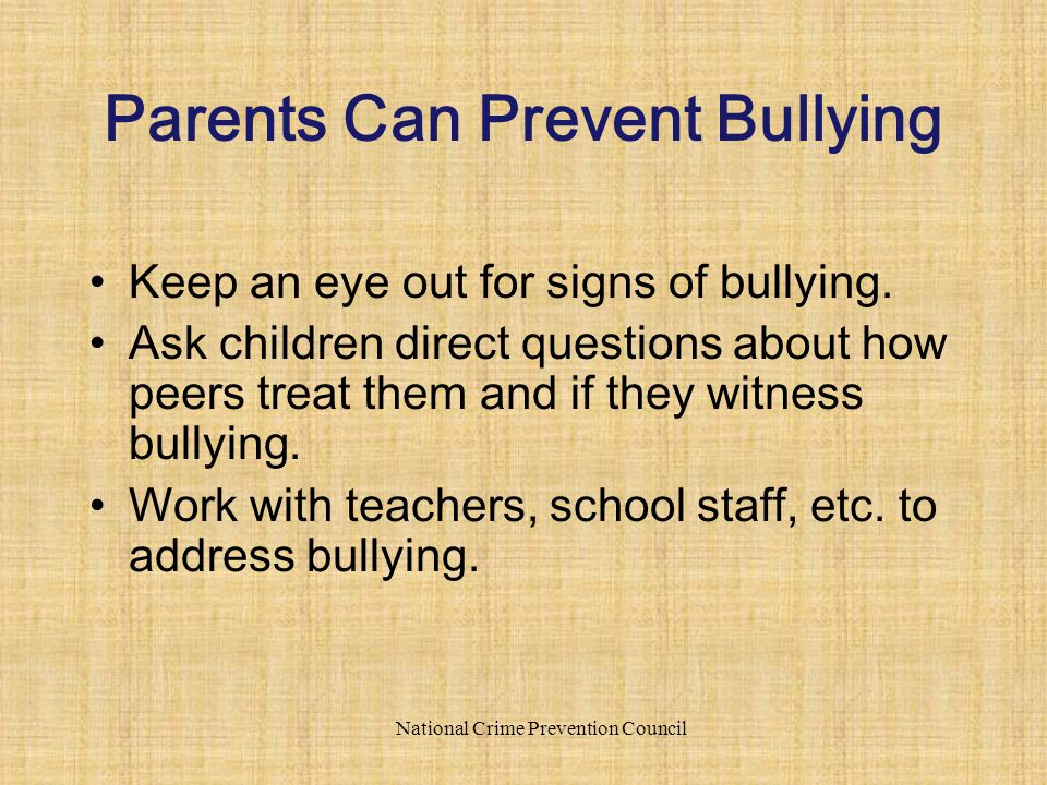 Keep an eye out for signs of bullying.