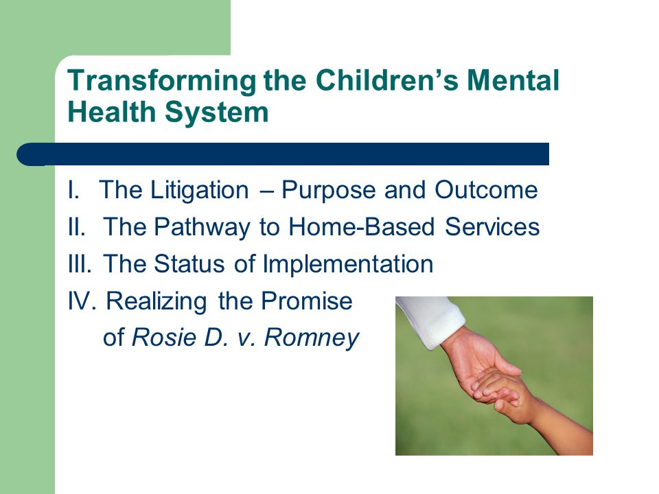 Transforming the Children's Mental Health System I.