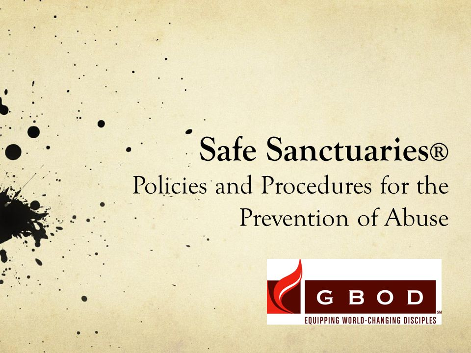 Safe Sanctuaries ® Policies and Procedures for the Prevention of Abuse