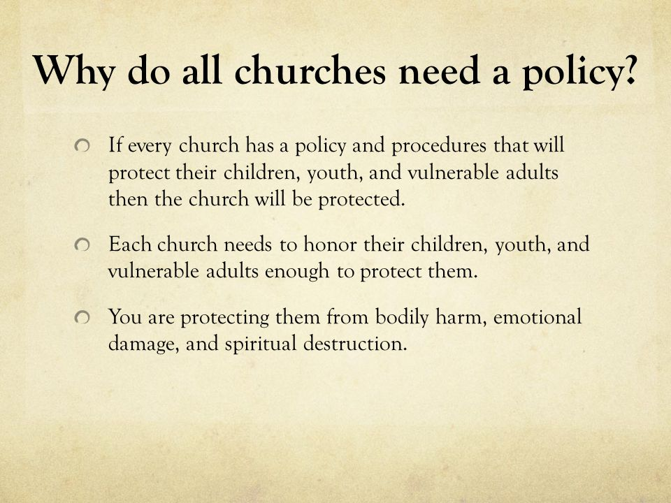 Why do all churches need a policy.