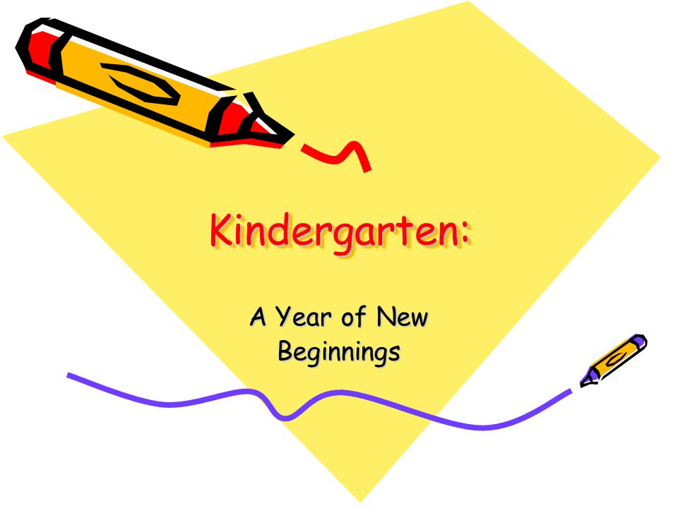 Kindergarten: Kindergarten: A Year of New Beginnings