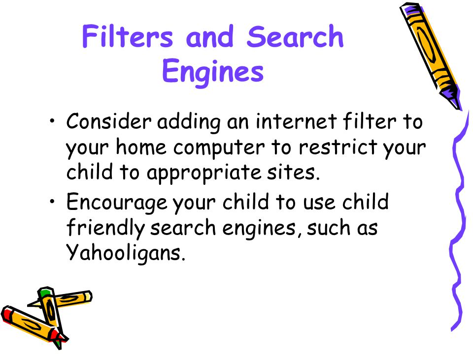 Rules Are Needed Discuss rules for internet use with your child; such as what types of sites they can visit and what types of information they should not give out.