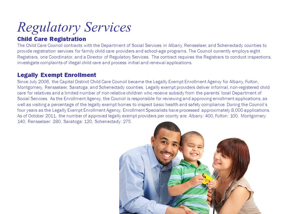 Regulatory Services Child Care Registration The Child Care Council contracts with the Department of Social Services in Albany, Rensselaer, and Schenectady counties to provide registration services for family child care providers and school-age programs.