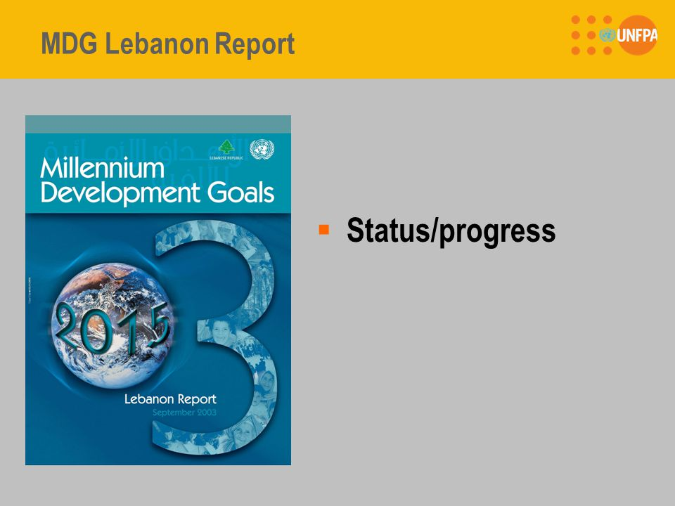 MDG Lebanon Report: Status  GOAL 1: Eradicate Extreme Poverty 7% of the Lebanese live in extreme poor conditions.
