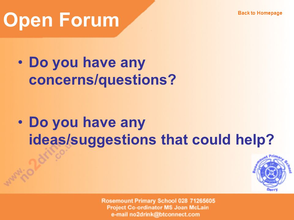 Do you have any concerns/questions. Do you have any ideas/suggestions that could help.