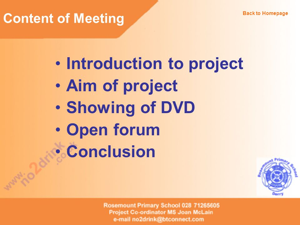 Introduction to project Aim of project Showing of DVD Open forum Conclusion Content of Meeting Back to Homepage
