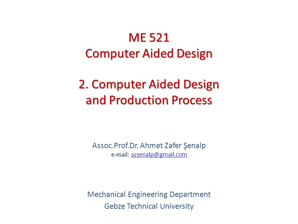 Design and Production Process Mechanical Engineering Department, GTU Dr.