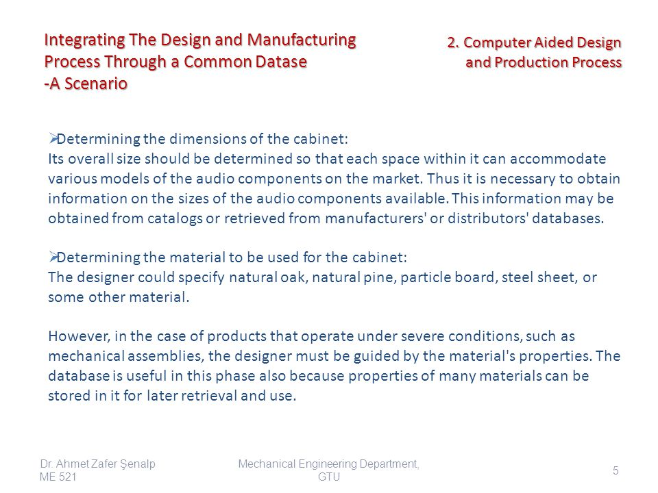 Integrating The Design and Manufacturing Process Through a Common Datase -A Scenario  Determining the dimensions of the cabinet: Its overall size sho