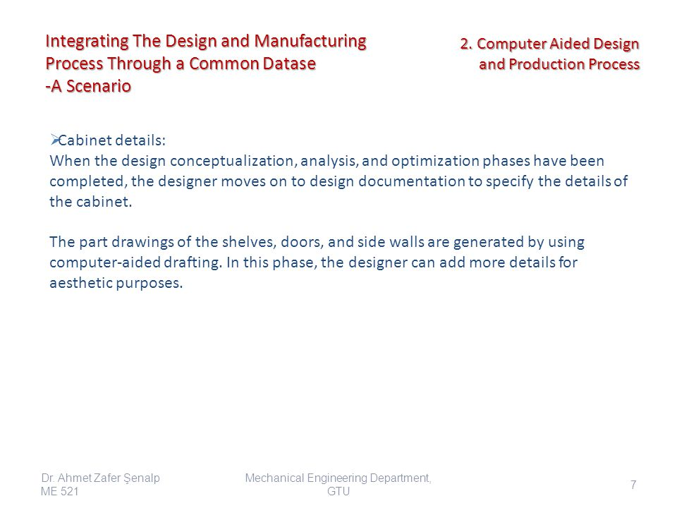 Integrating The Design and Manufacturing Process Through a Common Datase -A Scenario  Cabinet details: When the design conceptualization, analysis, a