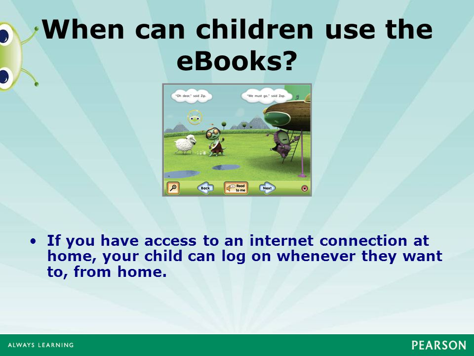 When can children use the eBooks.