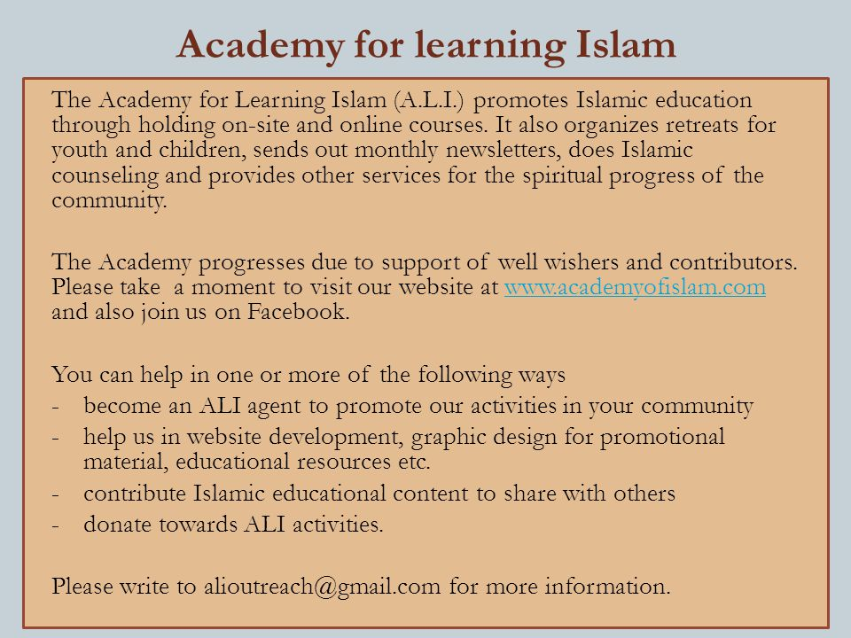 Academy for learning Islam The Academy for Learning Islam (A.L.I.) promotes Islamic education through holding on-site and online courses.