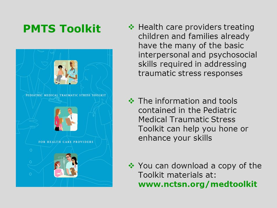 PMTS Toolkit  Health care providers treating children and families already have the many of the basic interpersonal and psychosocial skills required