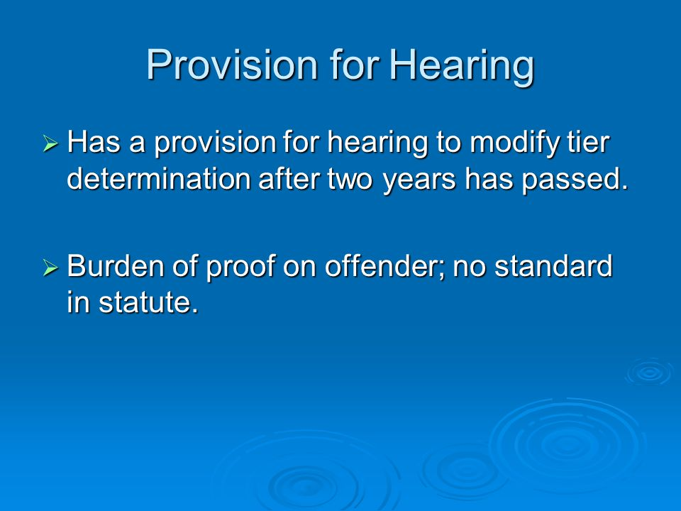 Provision for Hearing  Has a provision for hearing to modify tier determination after two years has passed.