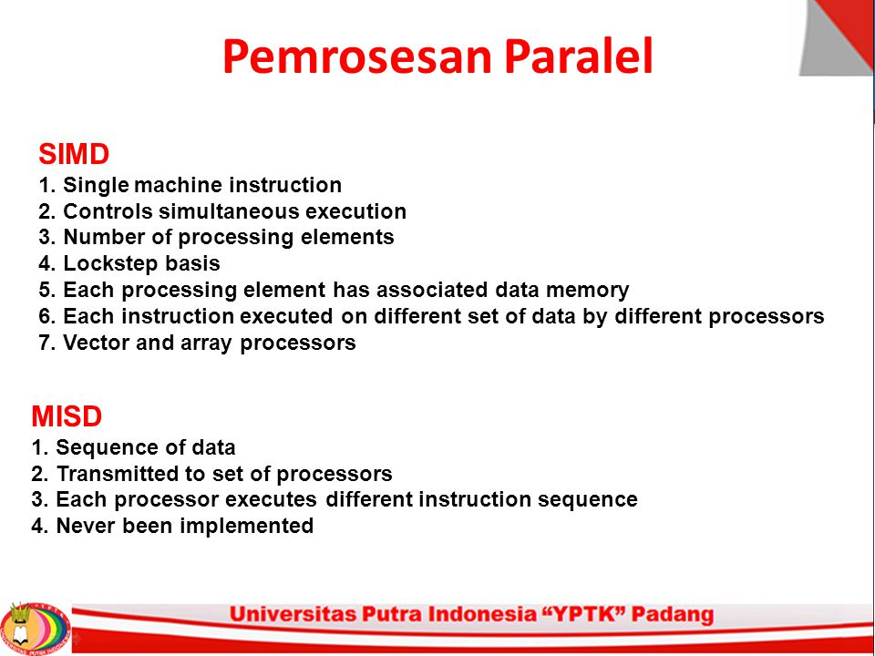 Pemrosesan Paralel SIMD 1. Single machine instruction 2.
