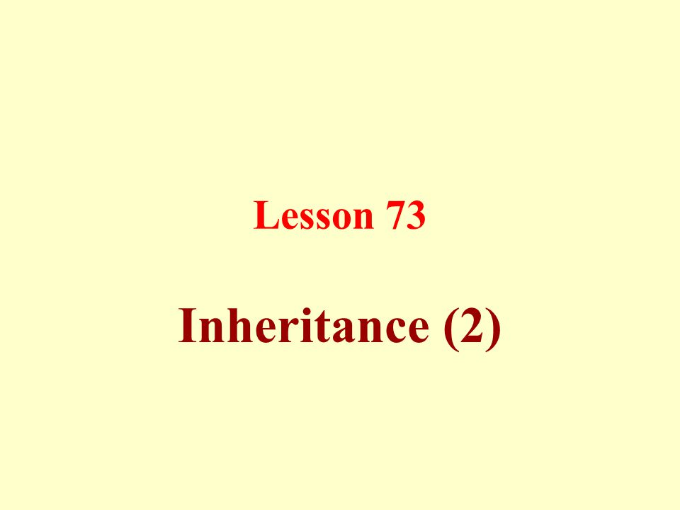 Lesson 73 Inheritance (2)