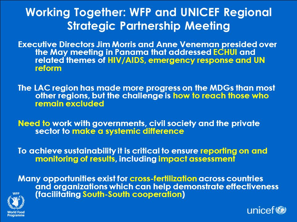 Working in Partnership to Support to National Hunger Reduction Plans Bolivia WFP, UNICEF and PAHO/WHO will provide integrated support to the recently-launched National Strategy for Zero Malnutrition .