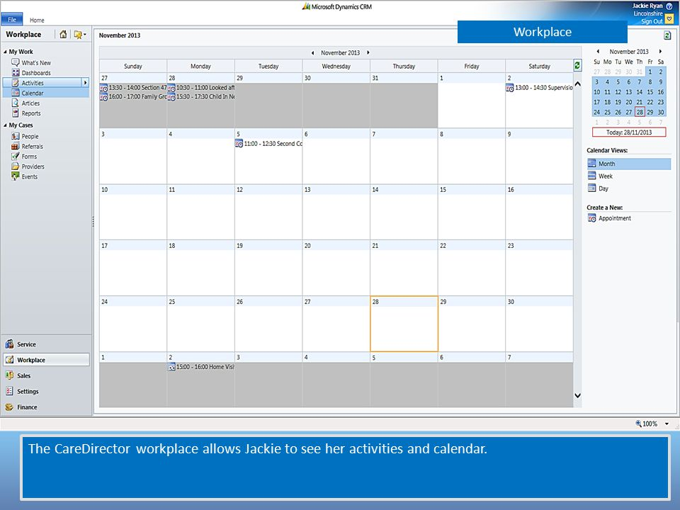 The CareDirector workplace allows Jackie to see her activities and calendar. Workplace