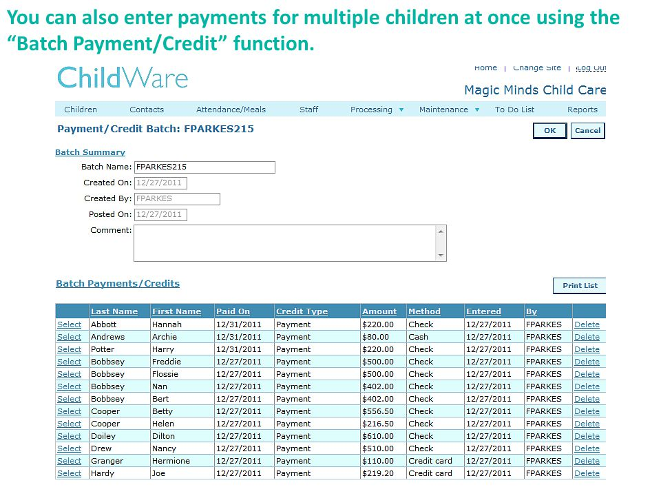 You can also enter payments for multiple children at once using the Batch Payment/Credit function.