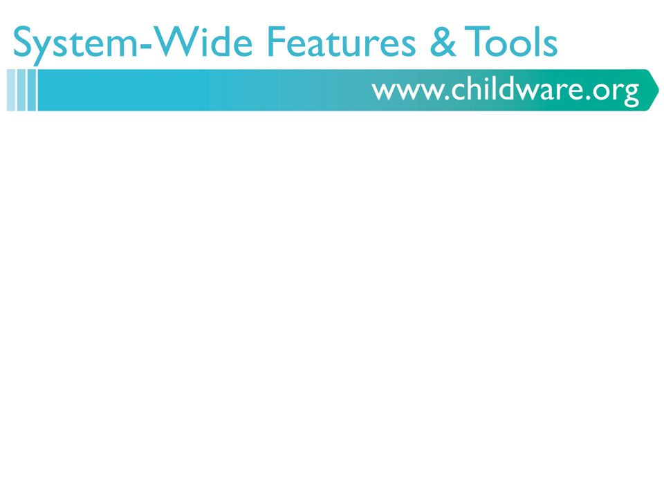 System-Wide Features & Tools