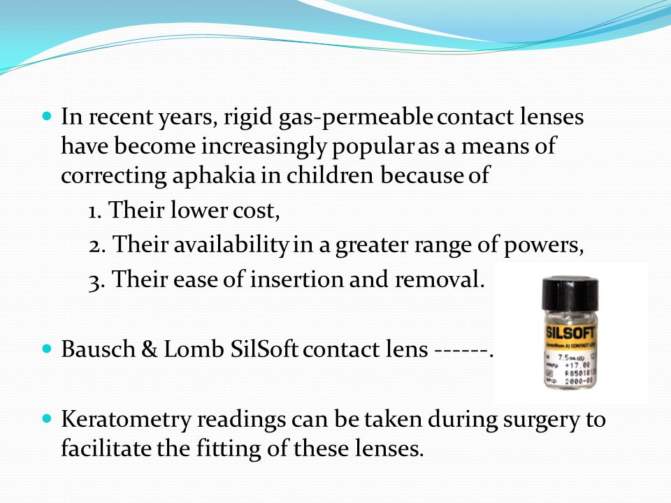 In recent years, rigid gas-permeable contact lenses have become increasingly popular as a means of correcting aphakia in children because of 1.