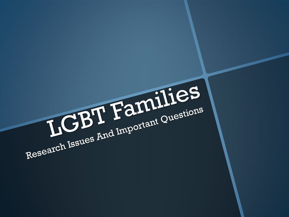 Big Issues Framing Our Interest Prior Heterosexual Relationship Prior Heterosexual Relationship Adoption Adoption Foster Parenting Foster Parenting Biologic Parenting Biologic Parenting The Old-Fashioned Way The Old-Fashioned Way Donor Insemination Donor Insemination Ovum Donation Ovum Donation Surrogacy Surrogacy Lesbian and Gay Parenting Options