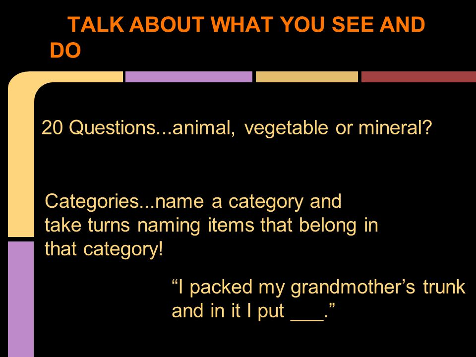 20 Questions...animal, vegetable or mineral.