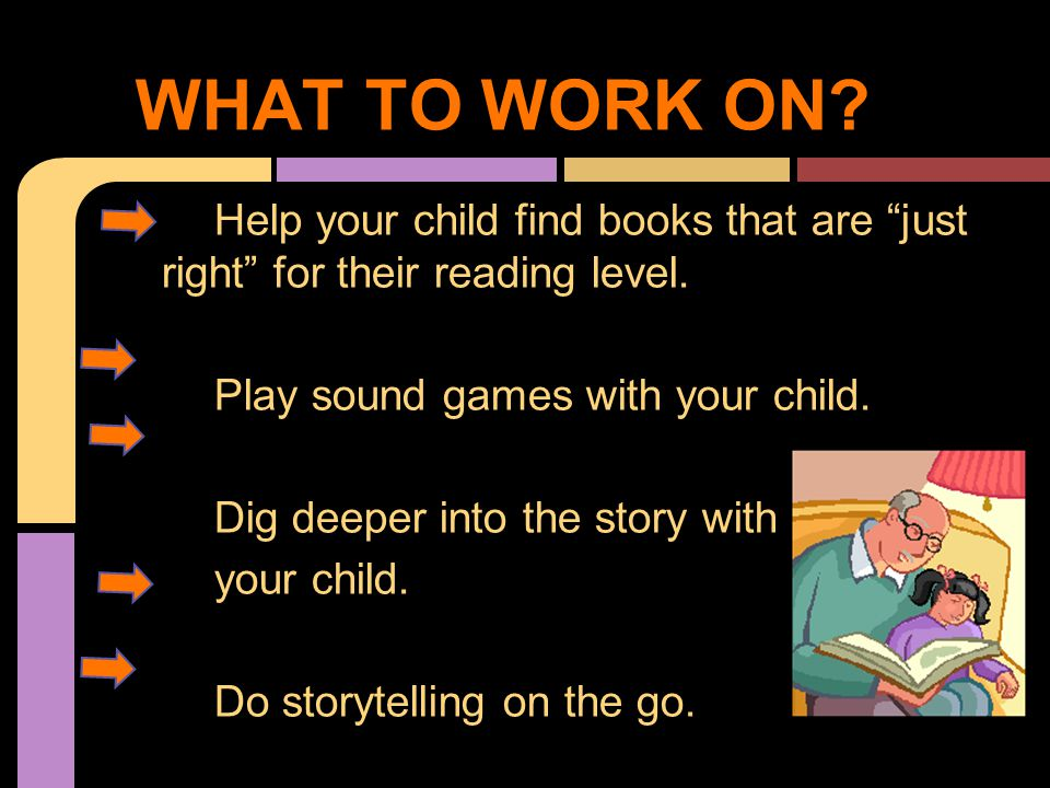 Help your child find books that are just right for their reading level.