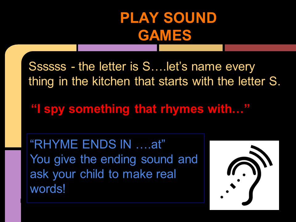 "PLAY SOUND GAMES Ssssss - the letter is S….let's name every thing in the kitchen that starts with the letter S. II spy a ""I spy something that rhymes"