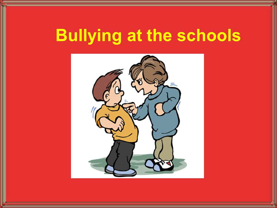 Bullying at the schools