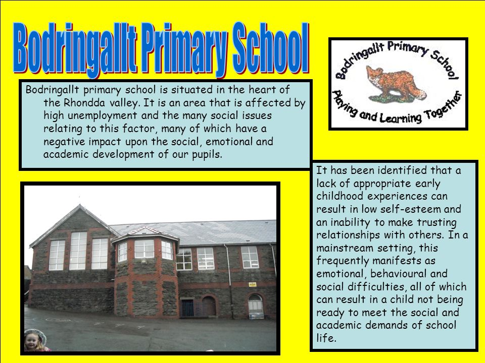 Bodringallt primary school is situated in the heart of the Rhondda valley. It is an area that is affected by high unemployment and the many social iss
