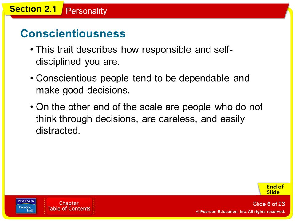Section 2.1 Personality Slide 7 of 23 People who are emotionally stable tend to be relaxed, secure, and calm, even during difficult situations.