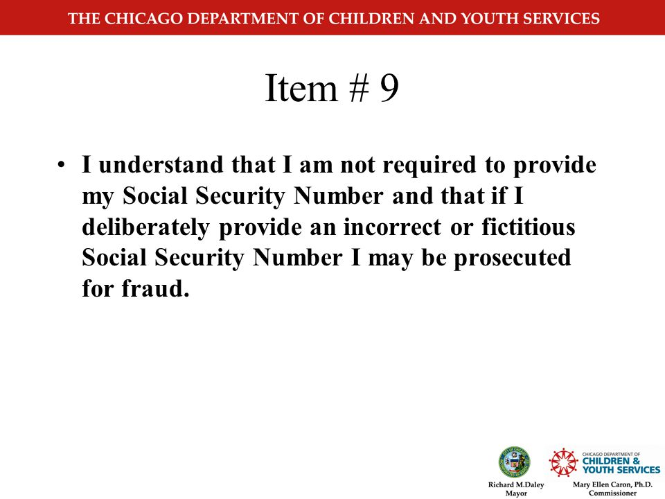 Item # 8 I understand the information provided will be checked using State databases, and if inconsistencies are discovered, the processing of my application may be delayed or denied.