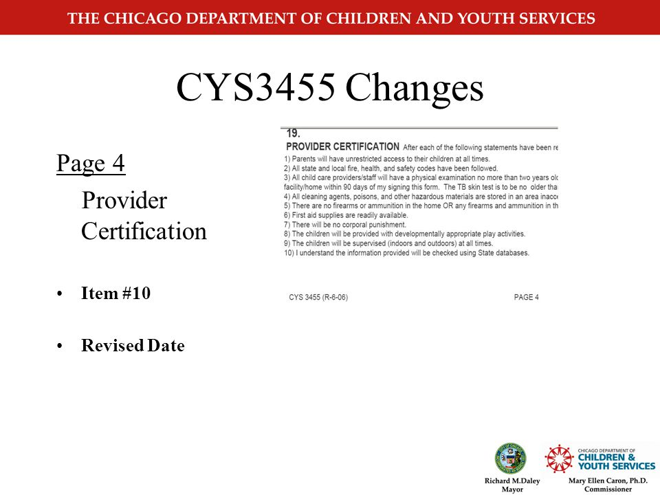 Item # 10 My signature is my consent and authorization for information to be released to the Chicago Department of Children and Youth Services, the Illinois Department of Human Services or its agents that may establish my eligibility or my continued eligibility for the Child Care Program.
