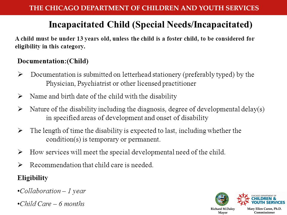 Incapacitated Adult: Single /Two -Parent Family Documentation:(Adult)  On letterhead stationery (preferably typed) by the Physician, Psychiatrist or