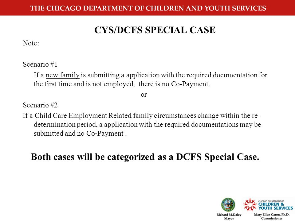 Child of DCFS Teen Ward Documentation:  An original letter from DCFS or the contracting agency, stating that the teen parent is in school, employed o