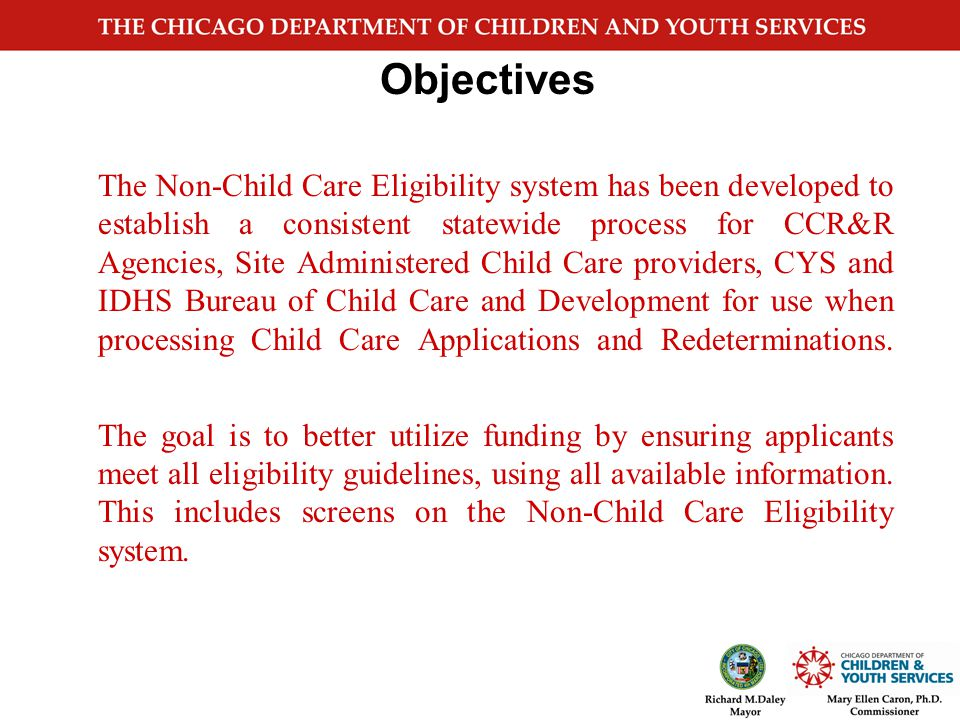 IDHS Promotes Access to Child Care Through Partnerships Multiple Delivery Systems  Chicago Department of Children and Youth Services (CYS Delegate Agencies)  Child Care Resource and Referral Agencies (CCR&Rs) and INCCRRA  Site Administered Child Care Providers  Head Start Program Collaboration