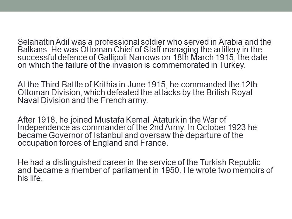 Selahattin Adil was a professional soldier who served in Arabia and the Balkans.