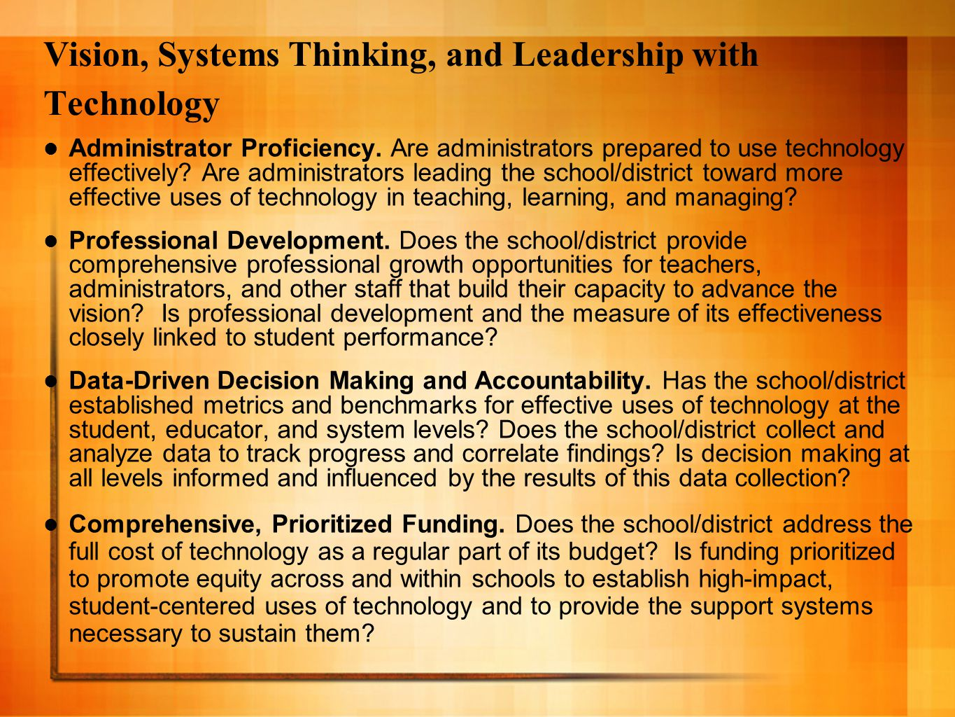 Vision, Systems Thinking, and Leadership with Technology Administrator Proficiency.